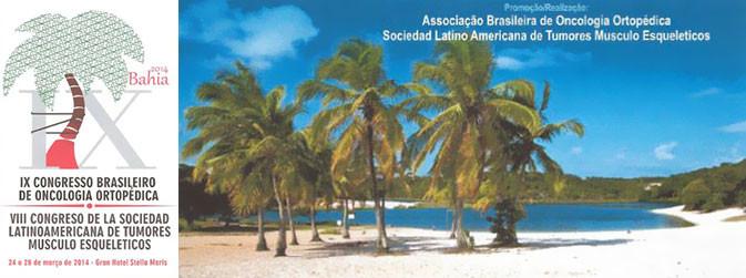 IX Congresso Brasileiro de Oncologia Ortopédica e VIII Congresso De La Sociedad Latinoamericana de Tumores Musculo-Esqueléticos